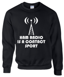 Ham Radio is a contact sport Sweatshirt
