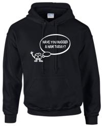 Have You Hugged Your Ham Today Hoodie