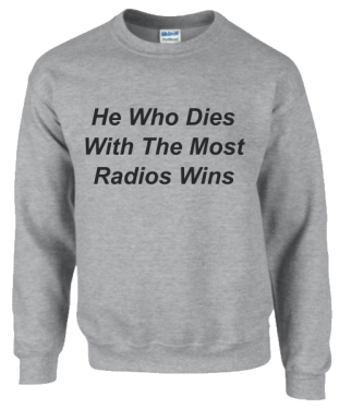 He who dies with the most radios Sweatshirt